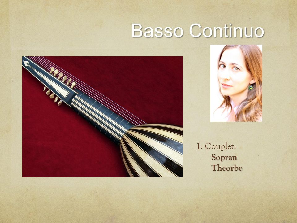 Basso Continuo 1. Couplet:SopranTheorbe