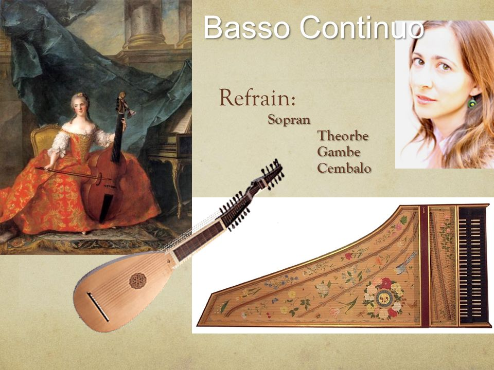 Basso Continuo Refrain:SopranTheorbeGambeCembalo