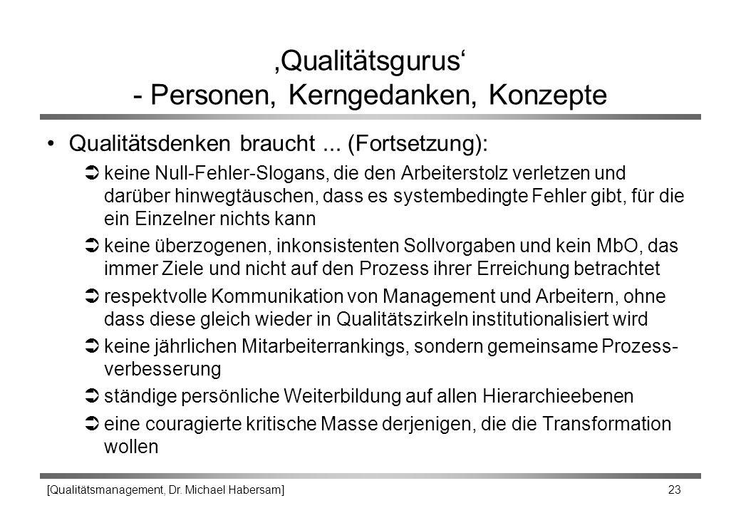 [Qualitätsmanagement, Dr. Michael Habersam] 23 'Qualitätsgurus' - Personen, Kerngedanken, Konzepte Qualitätsdenken braucht... (Fortsetzung): Ükeine Nu