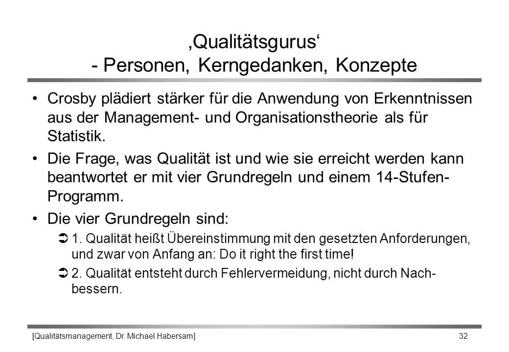 [Qualitätsmanagement, Dr. Michael Habersam] 32 'Qualitätsgurus' - Personen, Kerngedanken, Konzepte Crosby plädiert stärker für die Anwendung von Erken