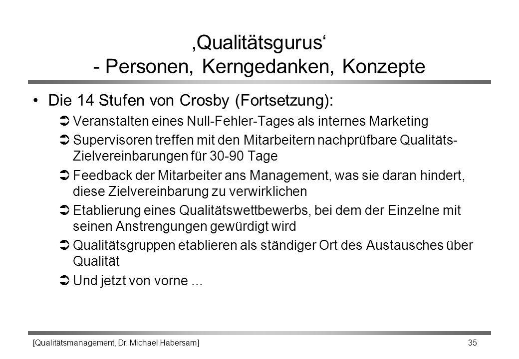 [Qualitätsmanagement, Dr. Michael Habersam] 35 'Qualitätsgurus' - Personen, Kerngedanken, Konzepte Die 14 Stufen von Crosby (Fortsetzung): ÜVeranstalt