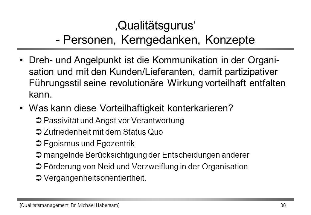 [Qualitätsmanagement, Dr. Michael Habersam] 38 'Qualitätsgurus' - Personen, Kerngedanken, Konzepte Dreh- und Angelpunkt ist die Kommunikation in der O