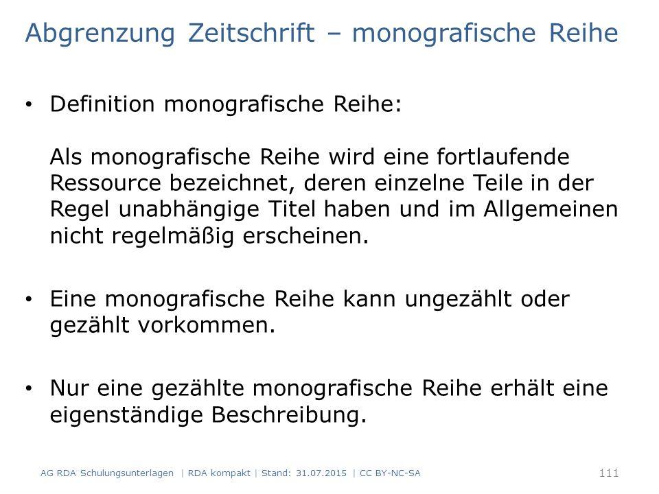 Abgrenzung Zeitschrift – monografische Reihe Definition monografische Reihe: Als monografische Reihe wird eine fortlaufende Ressource bezeichnet, dere