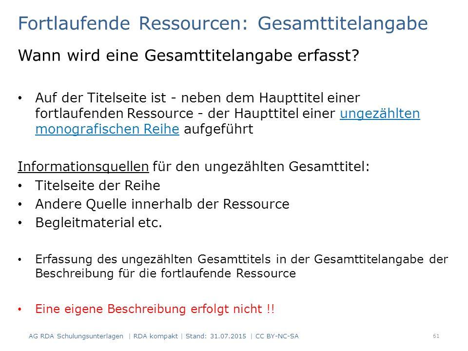Fortlaufende Ressourcen: Gesamttitelangabe Wann wird eine Gesamttitelangabe erfasst? Auf der Titelseite ist - neben dem Haupttitel einer fortlaufenden