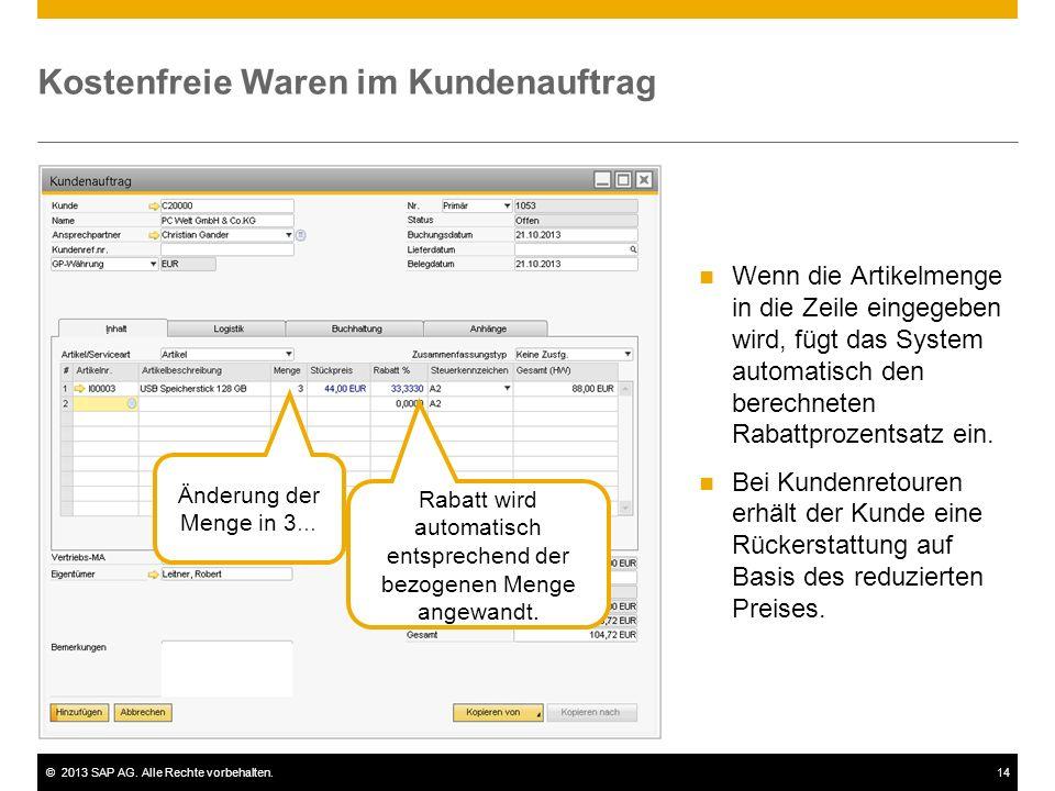 ©2013 SAP AG. Alle Rechte vorbehalten.14 Kostenfreie Waren im Kundenauftrag Wenn die Artikelmenge in die Zeile eingegeben wird, fügt das System automa