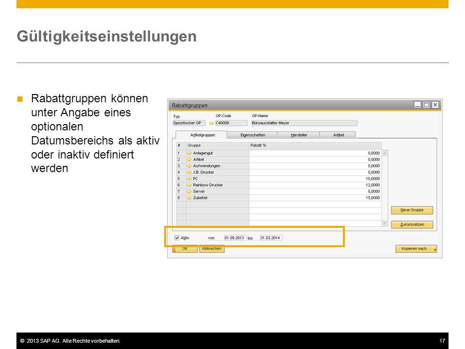 ©2013 SAP AG. Alle Rechte vorbehalten.17 Gültigkeitseinstellungen Rabattgruppen können unter Angabe eines optionalen Datumsbereichs als aktiv oder ina