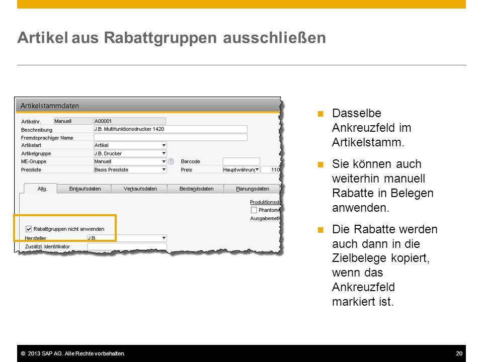 ©2013 SAP AG. Alle Rechte vorbehalten.20 Artikel aus Rabattgruppen ausschließen Dasselbe Ankreuzfeld im Artikelstamm. Sie können auch weiterhin manuel
