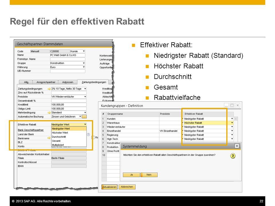 ©2013 SAP AG. Alle Rechte vorbehalten.22 Regel für den effektiven Rabatt Effektiver Rabatt: Niedrigster Rabatt (Standard) Höchster Rabatt Durchschnitt