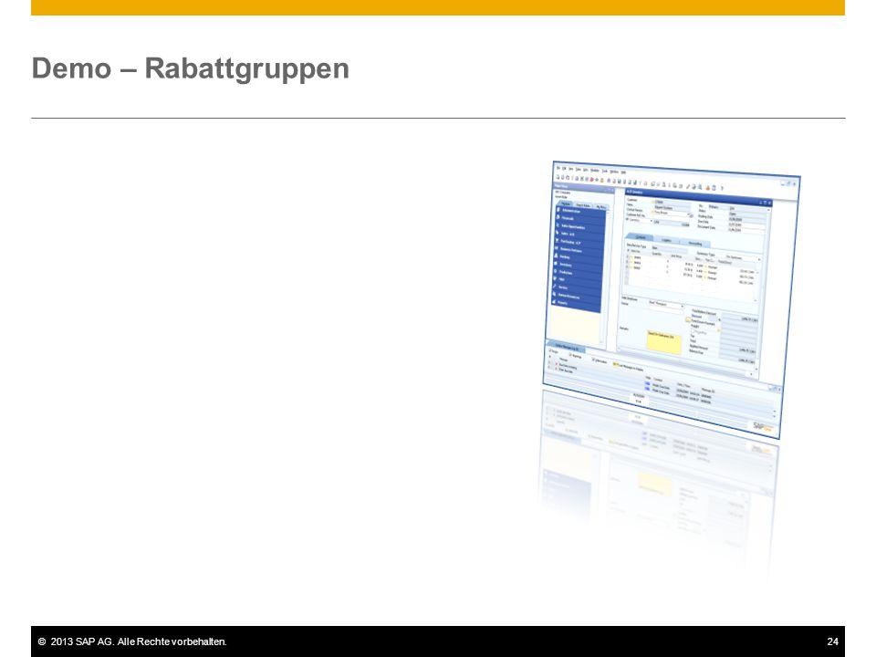 ©2013 SAP AG. Alle Rechte vorbehalten.24 Demo – Rabattgruppen