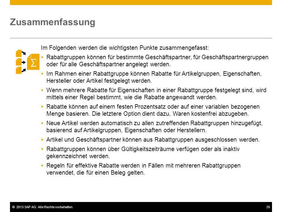 ©2013 SAP AG. Alle Rechte vorbehalten.25 Im Folgenden werden die wichtigsten Punkte zusammengefasst:  Rabattgruppen können für bestimmte Geschäftspar