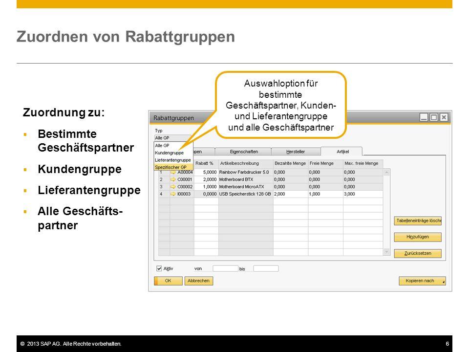©2013 SAP AG. Alle Rechte vorbehalten.6 Zuordnen von Rabattgruppen Auswahloption für bestimmte Geschäftspartner, Kunden- und Lieferantengruppe und all