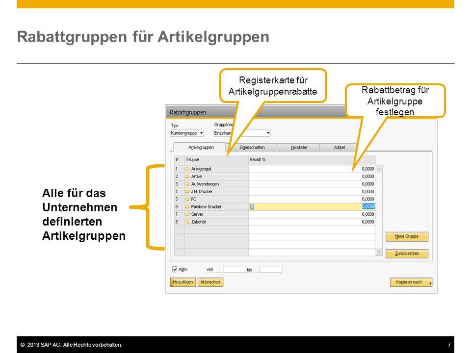 ©2013 SAP AG. Alle Rechte vorbehalten.7 Rabattgruppen für Artikelgruppen Registerkarte für Artikelgruppenrabatte Alle für das Unternehmen definierten