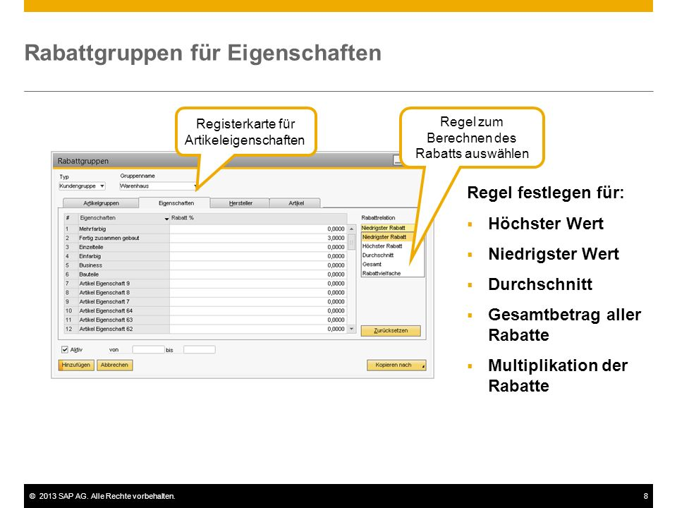 ©2013 SAP AG. Alle Rechte vorbehalten.8 Rabattgruppen für Eigenschaften Registerkarte für Artikeleigenschaften Regel zum Berechnen des Rabatts auswähl