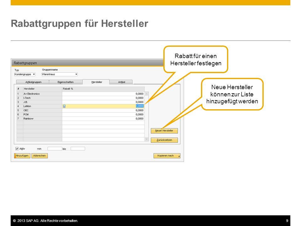©2013 SAP AG. Alle Rechte vorbehalten.9 Rabattgruppen für Hersteller Rabatt für einen Hersteller festlegen Neue Hersteller können zur Liste hinzugefüg