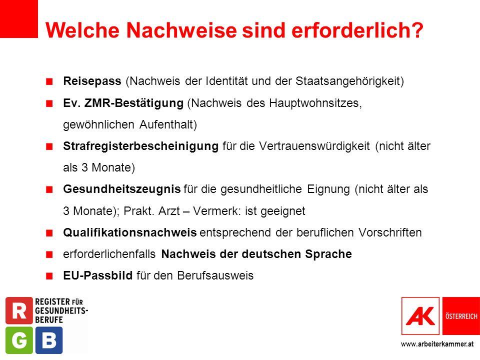 www.arbeiterkammer.at Welche Nachweise sind erforderlich? Reisepass (Nachweis der Identität und der Staatsangehörigkeit) Ev. ZMR-Bestätigung (Nachweis
