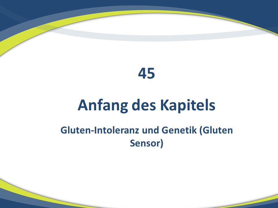 Anfang des Kapitels Gluten-Intoleranz und Genetik (Gluten Sensor) 45