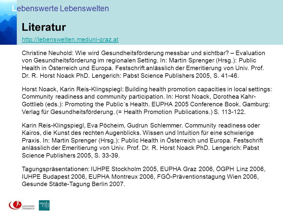 L ebenswerte Lebenswelten http://lebenswelten.meduni-graz.at Christine Neuhold: Wie wird Gesundheitsförderung messbar und sichtbar? – Evaluation von G