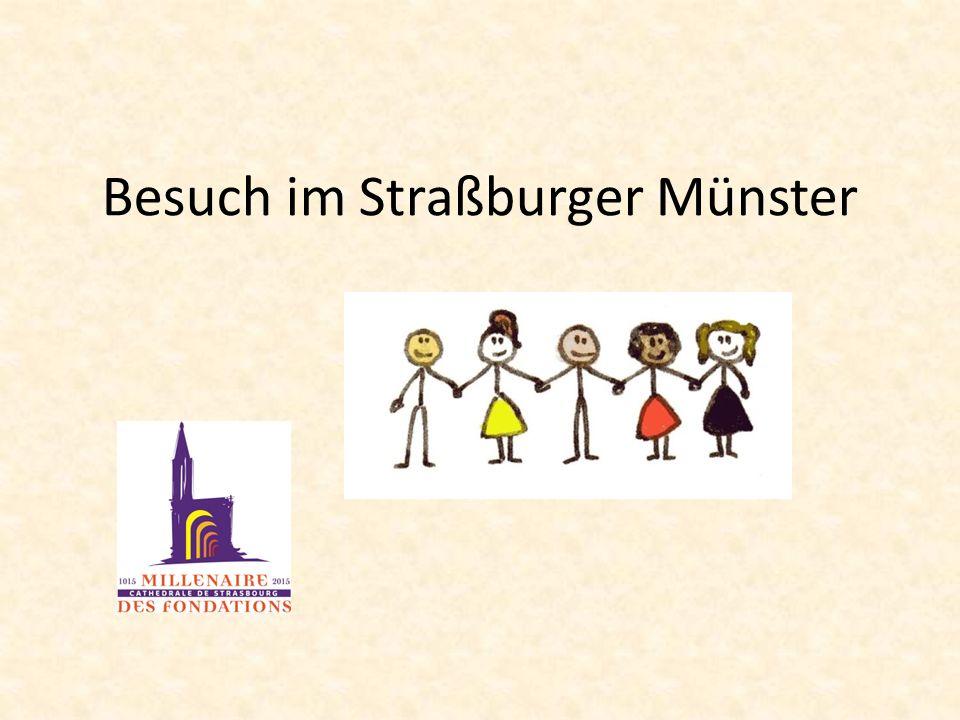 Wir wollen das Münster von Straßburg besichtigen… Wo befindet sich deine Schule.
