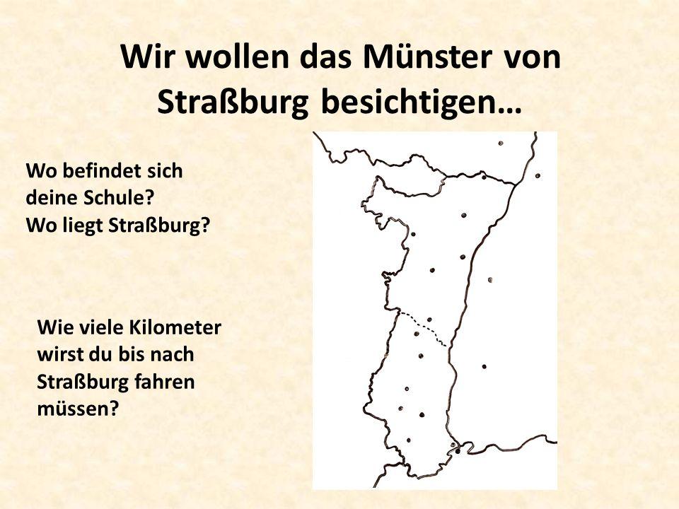 Mit welchem Verkehrsmittel werden wir nach Straßburg fahren? Faire nommer…