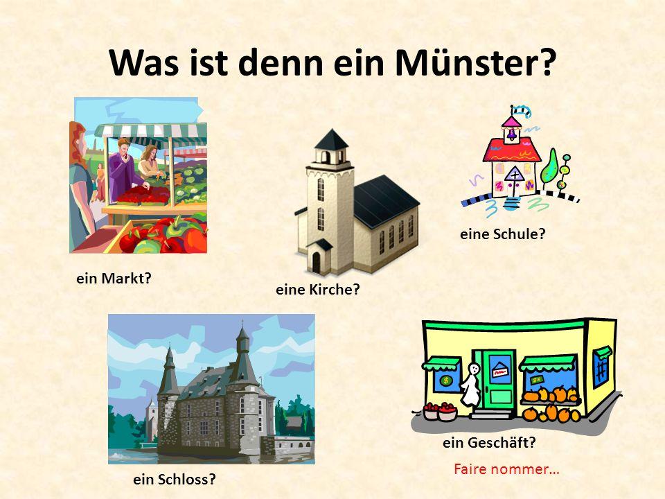 Was ist denn ein Münster. Faire nommer… ein Markt.