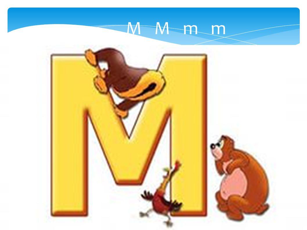 M M m m