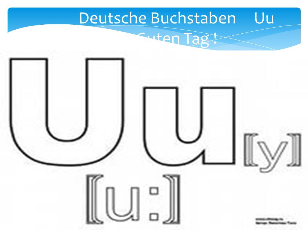 Deutsche Buchstaben Uu Guten Tag !