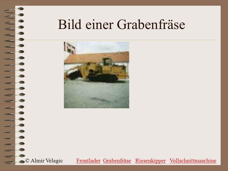 © Almir VelagicFrontladerGrabenfräseRiesenkipperVollschnittmaschine Bild einer Grabenfräse