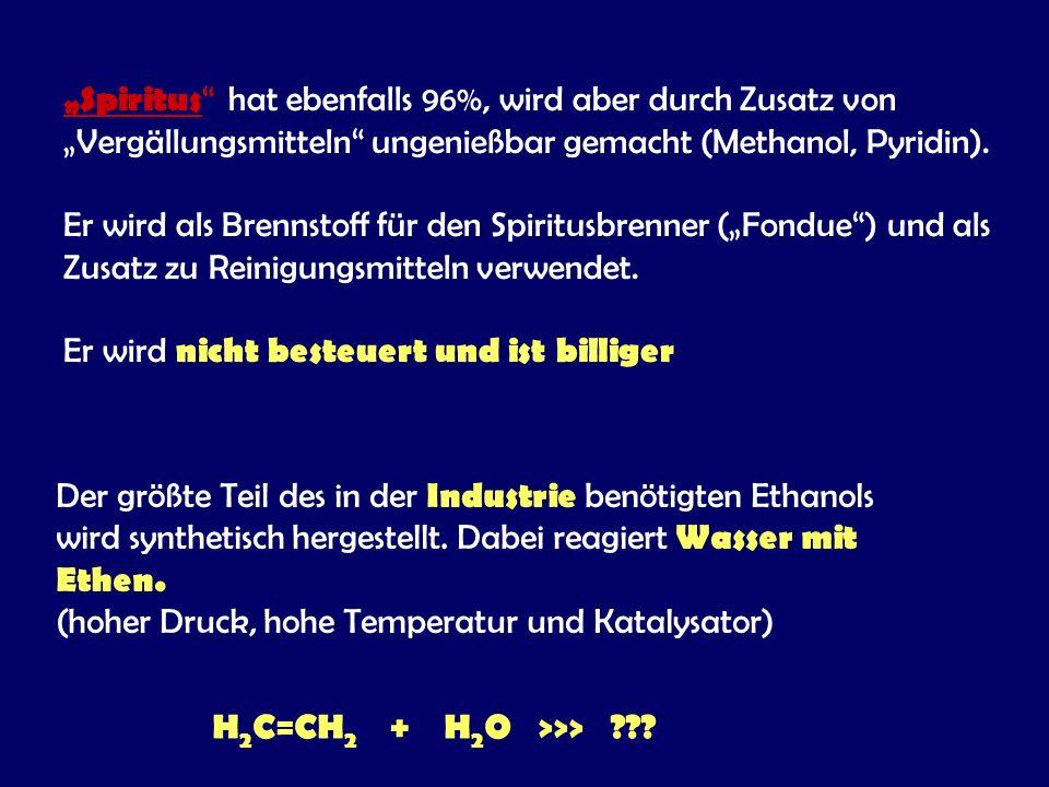 """""""Spiritus hat ebenfalls 96%, wird aber durch Zusatz von """"Vergällungsmitteln ungenießbar gemacht (Methanol, Pyridin)."""
