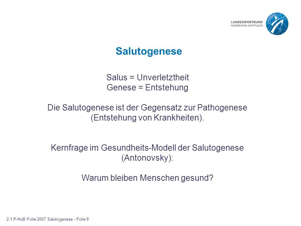 Salutogenese Salus = Unverletztheit Genese = Entstehung Die Salutogenese ist der Gegensatz zur Pathogenese (Entstehung von Krankheiten). Kernfrage im