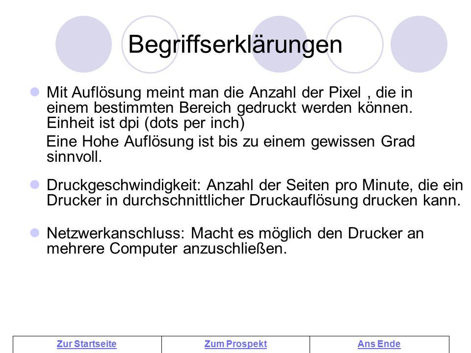Zum ProspektAns EndeZur Startseite Begriffserklärungen Mit Auflösung meint man die Anzahl der Pixel, die in einem bestimmten Bereich gedruckt werden können.
