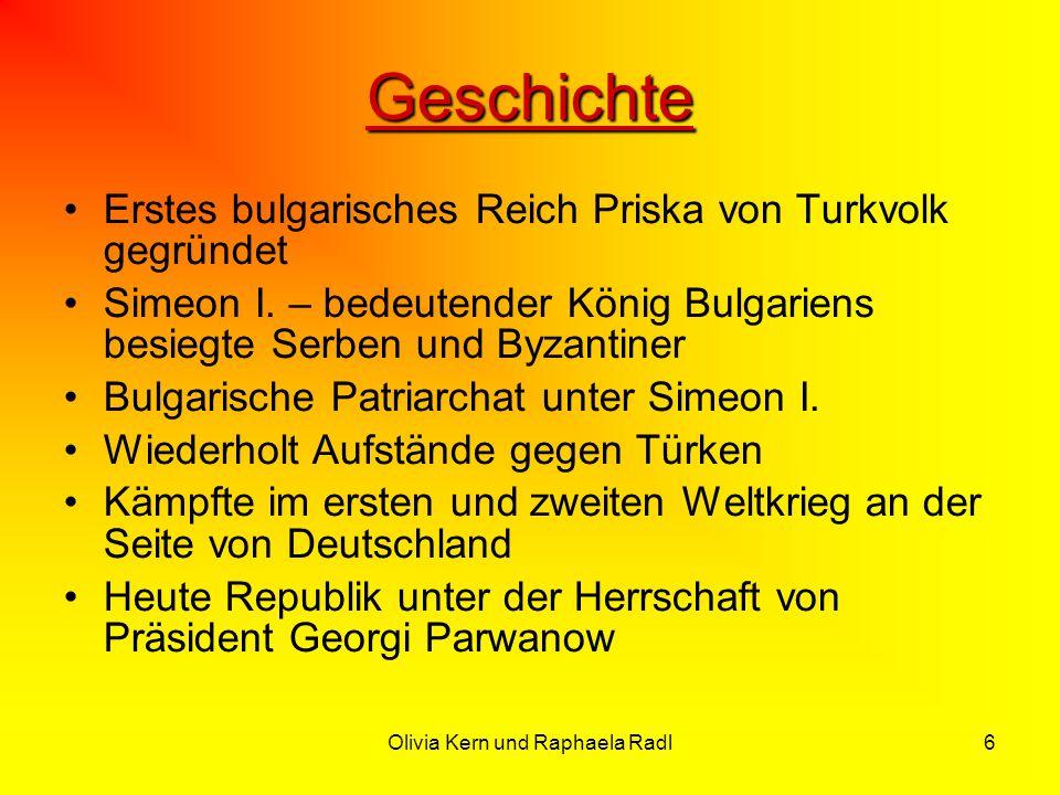 Olivia Kern und Raphaela Radl6 Geschichte Erstes bulgarisches Reich Priska von Turkvolk gegründet Simeon I. – bedeutender König Bulgariens besiegte Se
