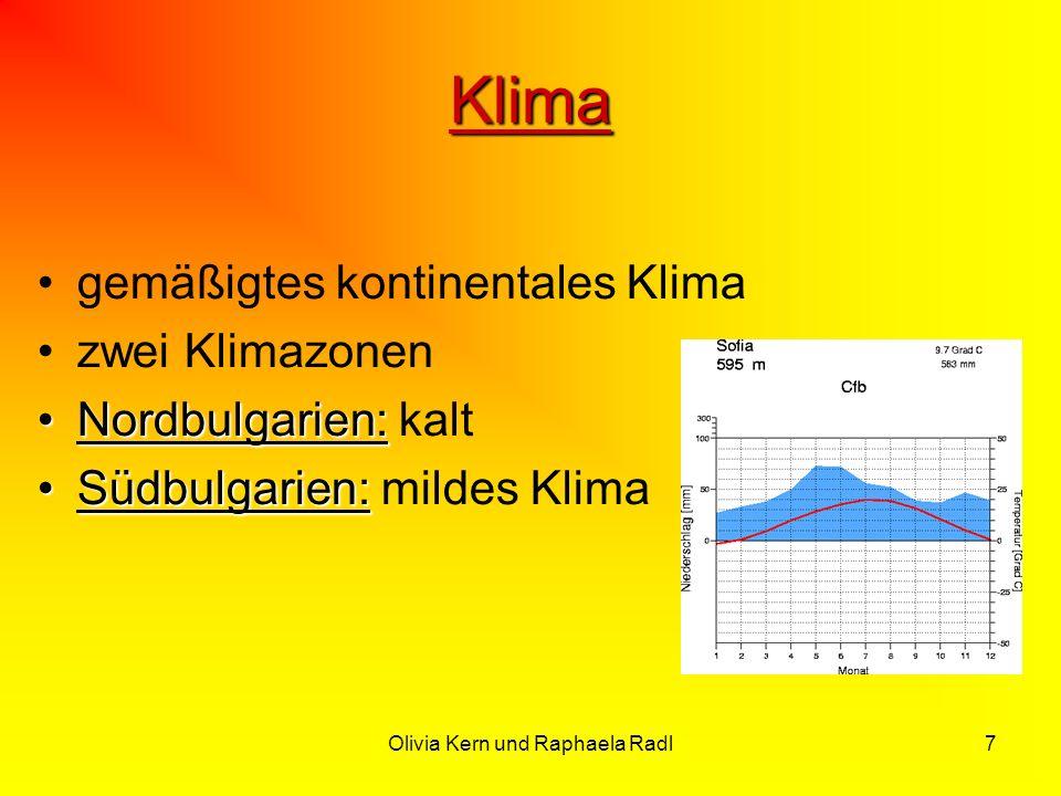 Olivia Kern und Raphaela Radl7 Klima gemäßigtes kontinentales Klima zwei Klimazonen Nordbulgarien:Nordbulgarien: kalt Südbulgarien:Südbulgarien: milde