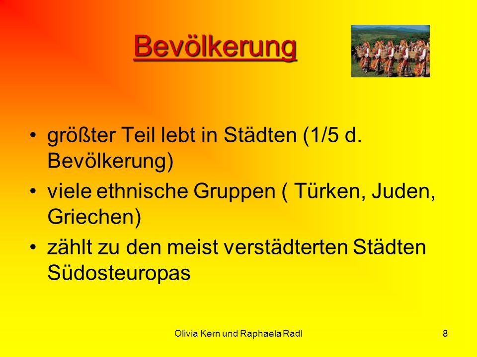 Olivia Kern und Raphaela Radl8 Bevölkerung größter Teil lebt in Städten (1/5 d. Bevölkerung) viele ethnische Gruppen ( Türken, Juden, Griechen) zählt