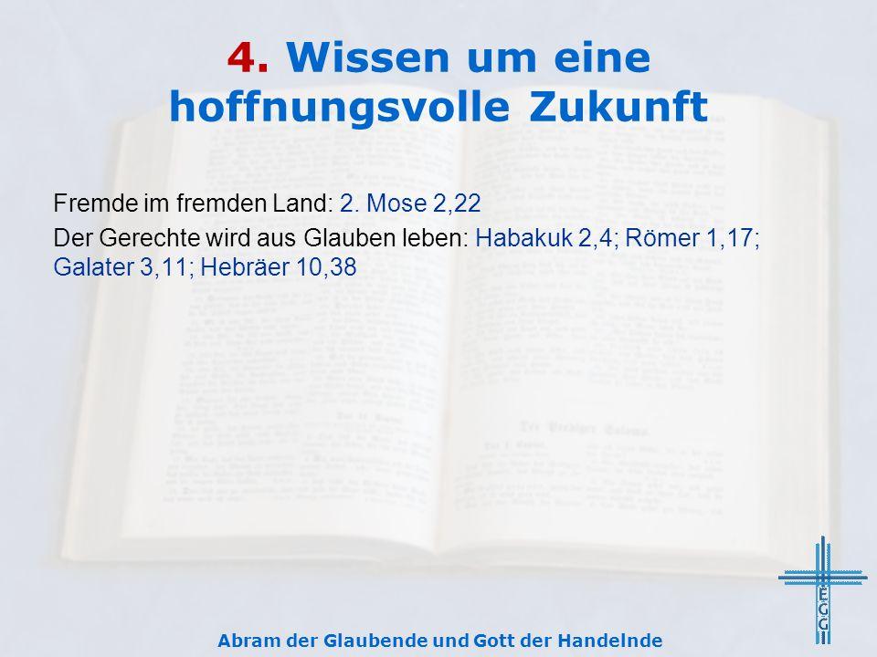 4. Wissen um eine hoffnungsvolle Zukunft Fremde im fremden Land: 2.