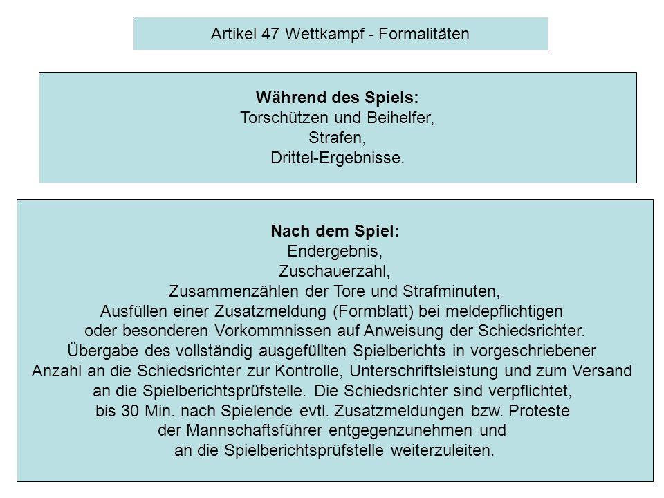 Artikel 47 Wettkampf - Formalitäten Der offizielle Punktrichter ist verpflichtet, die Eintragungen in den Spielbericht in folgender zeitlicher Reihenfolge vorzunehmen: Vor dem Spiel: Ausfüllen des Spielberichtskopfes.