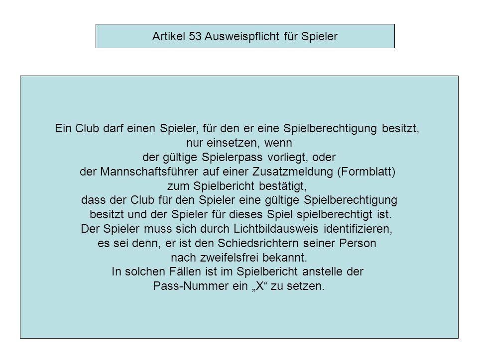 Artikel 47 Wettkampf - Formalitäten Übergabe jeweils einer Spielberichtskopie zusammen mit den Spielerpässen an die Mannschaftsführer.