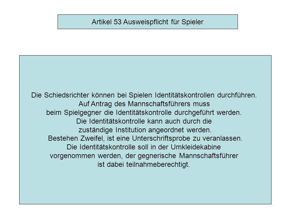 Artikel 53 Ausweispflicht für Spieler Wird das Nachreichen von fehlenden Unterlagen gem.