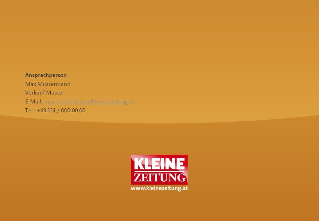 © Verkaufsentwicklung / Anzeigen und Marketing Kleine Zeitung Ansprechperson Max Mustermann Verkauf Muster E-Mail: max.mustermann@kleinezeitung.atmax.
