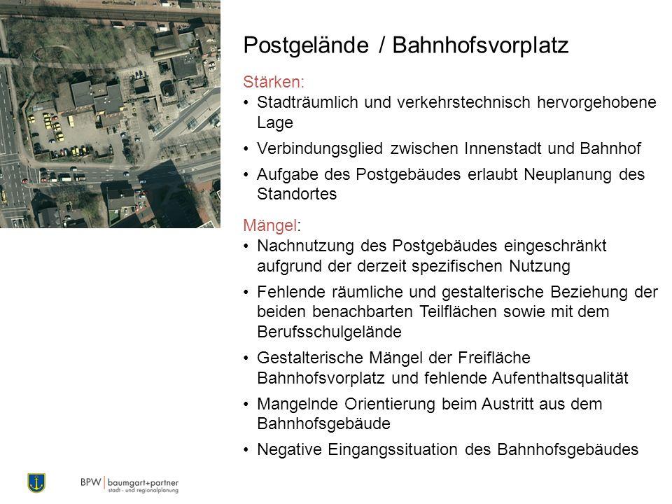 Stärken: Stadträumlich und verkehrstechnisch hervorgehobene Lage Verbindungsglied zwischen Innenstadt und Bahnhof Aufgabe des Postgebäudes erlaubt Neu