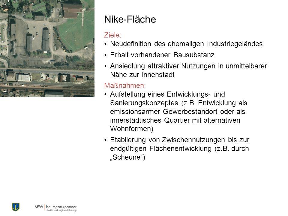 Nike-Fläche Ziele: Neudefinition des ehemaligen Industriegeländes Erhalt vorhandener Bausubstanz Ansiedlung attraktiver Nutzungen in unmittelbarer Näh