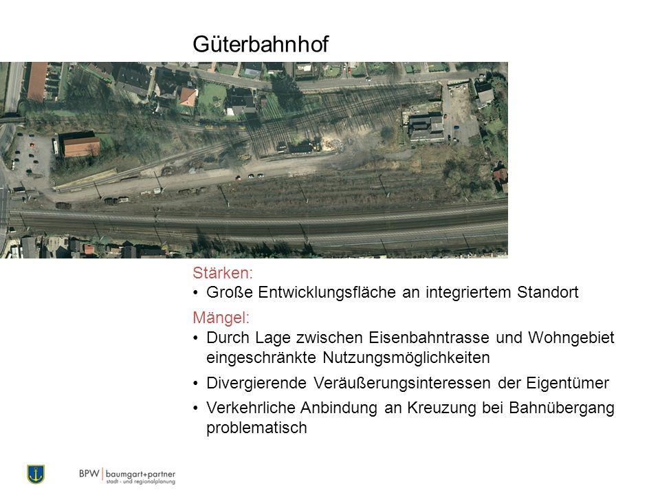 Stärken: Große Entwicklungsfläche an integriertem Standort Mängel: Durch Lage zwischen Eisenbahntrasse und Wohngebiet eingeschränkte Nutzungsmöglichke