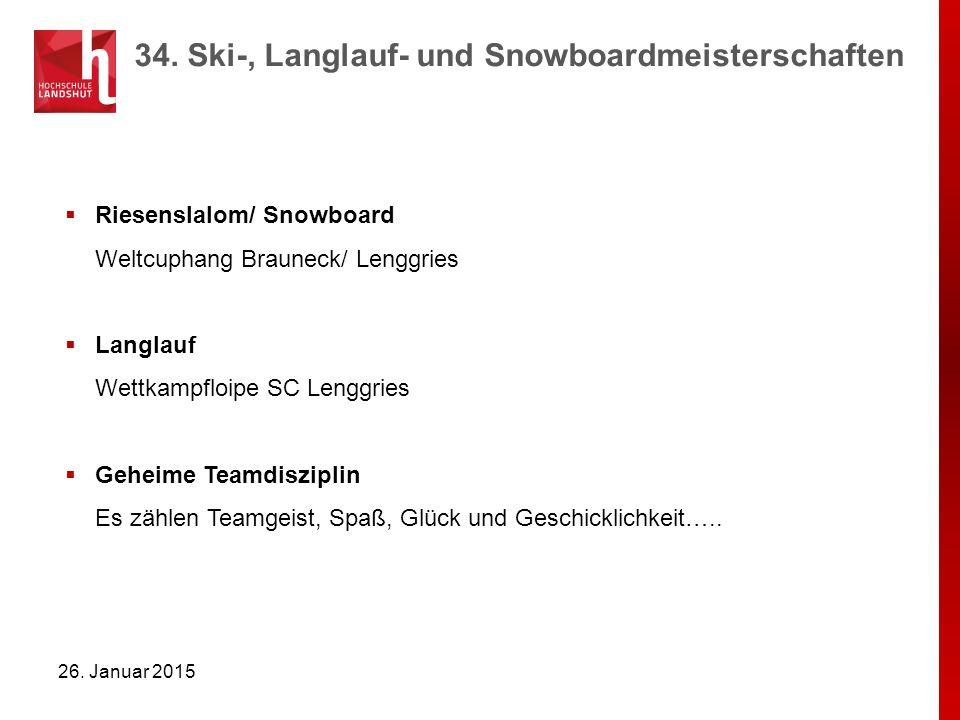 34. Ski-, Langlauf- und Snowboardmeisterschaften 26. Januar 2015  Riesenslalom/ Snowboard Weltcuphang Brauneck/ Lenggries  Langlauf Wettkampfloipe S