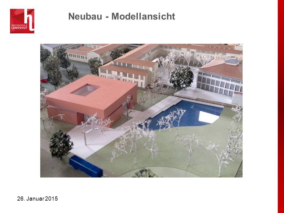 Neubau - Modellansicht 26. Januar 2015
