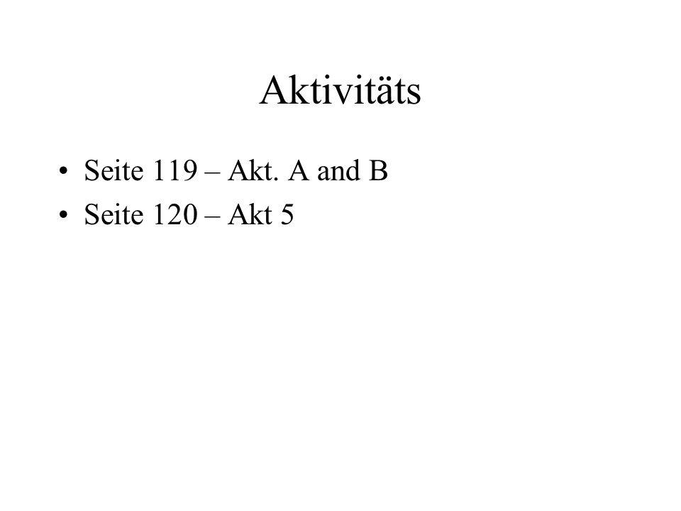 Aktivitäts Seite 119 – Akt. A and B Seite 120 – Akt 5
