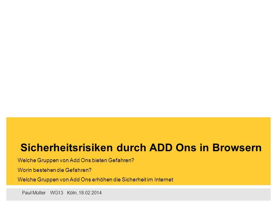 Paul Müller  WG13  Köln, 18.02.2014 Welche Gruppen von Add Ons bieten Gefahren.