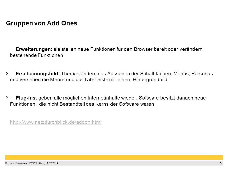 4 Kornelia Bakowska  WG13  Köln, 11.02.2014 Gefahren von Add Ons (1/2) Personenbezogene Daten in Gefahr  wenn die Add-ons selbst Daten sammeln und an ihren Anbieter senden.