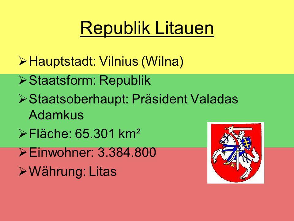 Republik Litauen HHauptstadt: Vilnius (Wilna) SStaatsform: Republik SStaatsoberhaupt: Präsident Valadas Adamkus FFläche: 65.301 km² EEinwohn