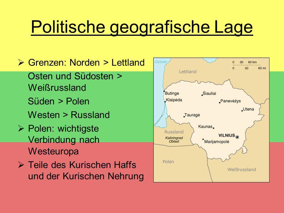 Politische geografische Lage  Grenzen: Norden > Lettland Osten und Südosten > Weißrussland Süden > Polen Westen > Russland  Polen: wichtigste Verbin