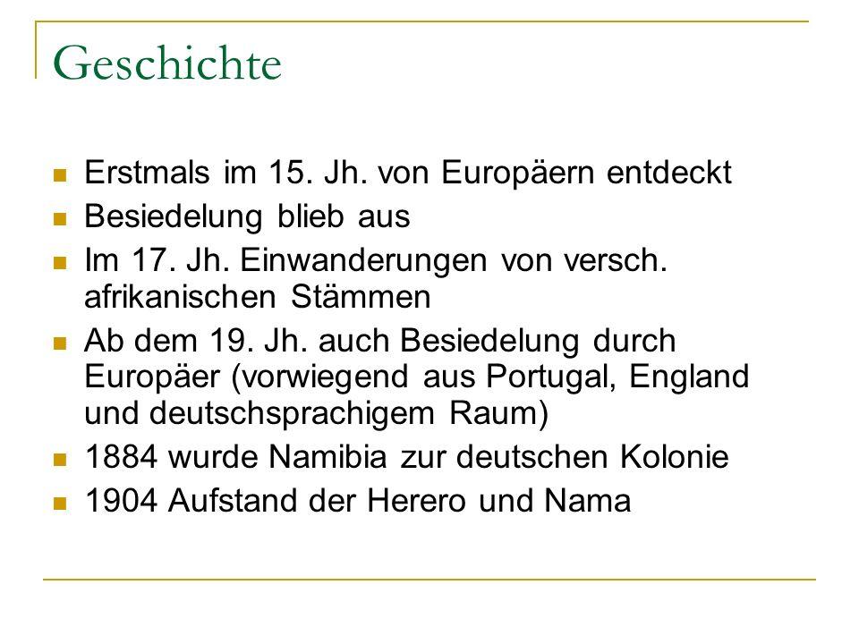 Geschichte Erstmals im 15.Jh. von Europäern entdeckt Besiedelung blieb aus Im 17.