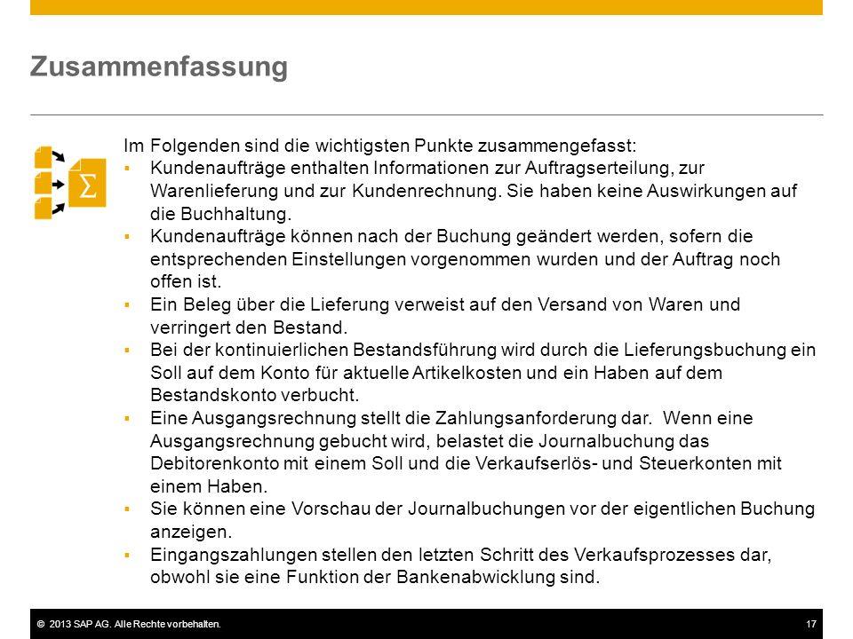 ©2013 SAP AG. Alle Rechte vorbehalten.17 Im Folgenden sind die wichtigsten Punkte zusammengefasst:  Kundenaufträge enthalten Informationen zur Auftra
